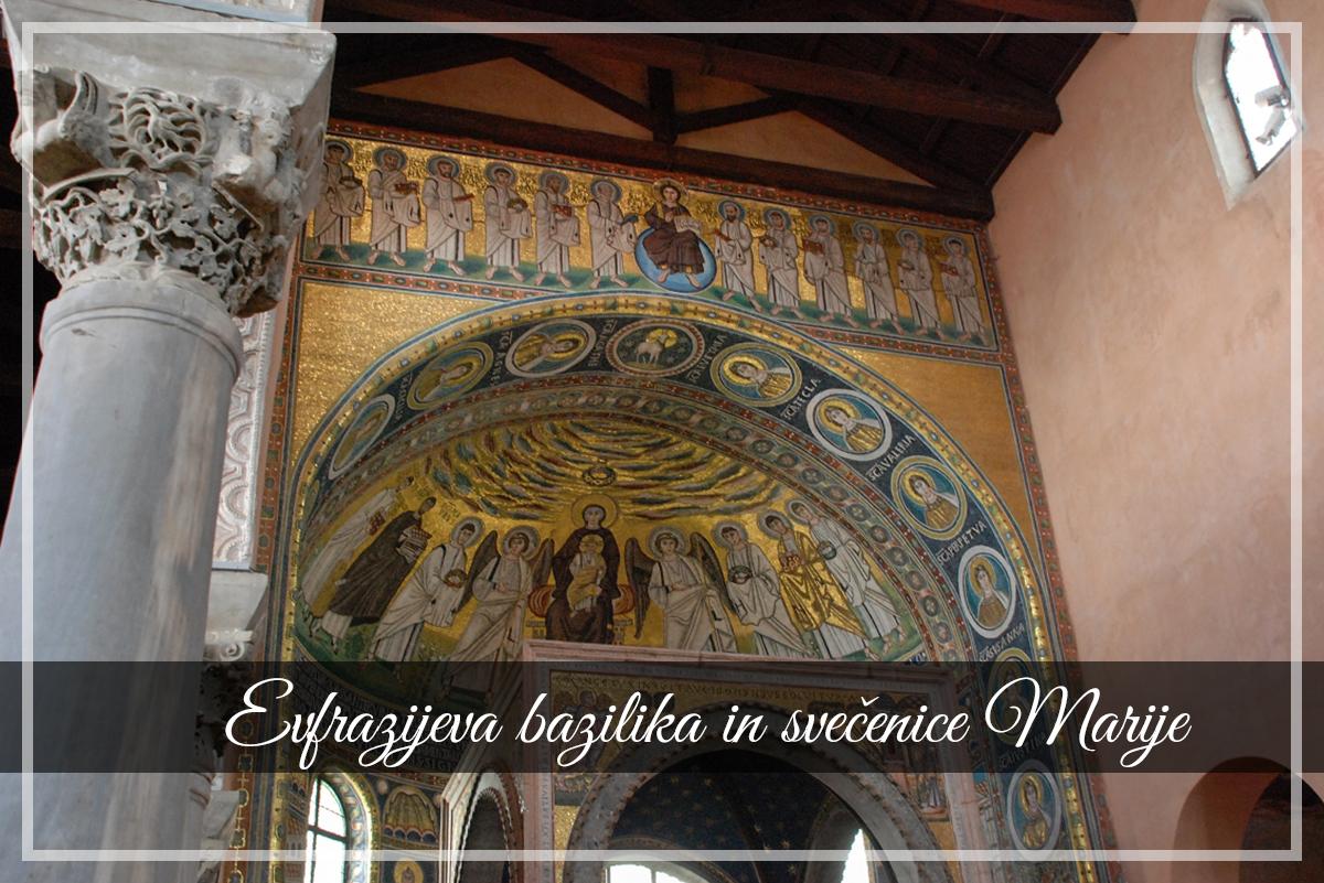Evfrazijeva bazilika in svečeniceMarije