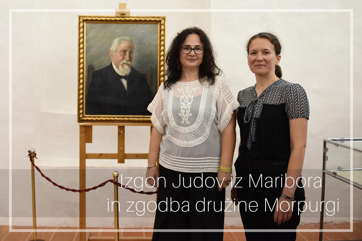 Izgon Judov iz Maribora in zgodba družineMorpurgi